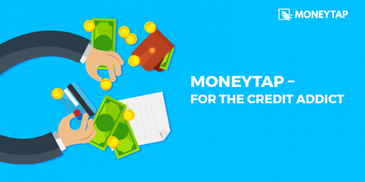 MoneyTap - For The Credit Addicts Too